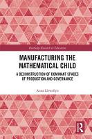 Manufacturing the Mathematical Child PDF