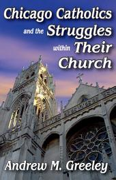 Chicago Catholics and the Struggles within Their Church
