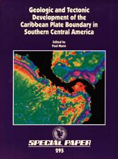 Geologic and Tectonic Development of the Caribbean Plate Boundary in Southern Central America