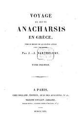 Voyage du jeune Anacharsis en Grèce: vers le milieu du quatrième siècle avant l'ère vulgaire, Volume1