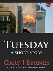 Tuesday: A Short Story