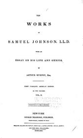 The Works of Samuel Johnson, LL. D.: With an Essay on His Life and Genius
