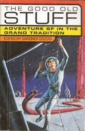 The Good Old Stuff: Adventure SF in the Grand Tradition