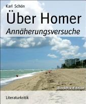 Über Homer: Annäherungsversuche