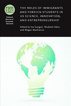 The Roles of Immigrants and Foreign Students in US Science  Innovation  and Entrepreneurship PDF