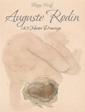 Auguste Rodin: 145 Master Drawings