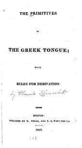 The Primitives of the Greek Tongue: With Rules for Derivation