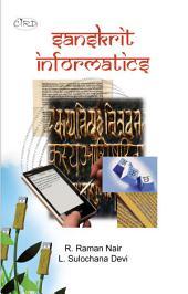 Sanskrit Informatics: Informatics for Sanskrit Studies and Research