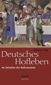 Deutsches Hofleben im Zeitalter der Reformation