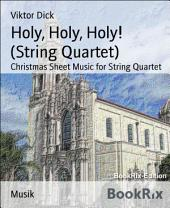 Holy, Holy, Holy! (String Quartet): Christmas Sheet Music for String Quartet