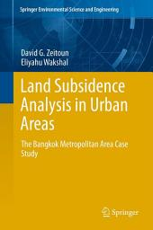 Land Subsidence Analysis in Urban Areas: The Bangkok Metropolitan Area Case Study