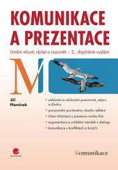 Komunikace a prezentace: Umění mluvit, slyšet a rozumět - 2., doplněné vydání