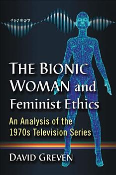 The Bionic Woman and Feminist Ethics PDF