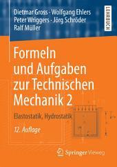 Formeln und Aufgaben zur Technischen Mechanik 2: Elastostatik, Hydrostatik, Ausgabe 12