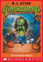 Goosebumps: Haunted Mask II