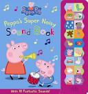 Peppa's Super Noisy Sound Book