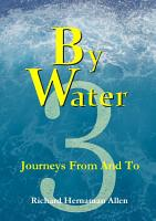 By Water 3  Journeys From And To PDF