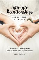 Intimate Relationships Across the Lifespan  Formation  Development  Enrichment  and Maintenance PDF
