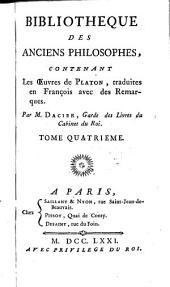 Bibliotheque Des Anciens Philosophes: Contenant Les Oeuvres de Platon, Volume4