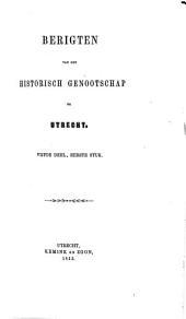 Berigten van het Historisch genootschap gevestigd te Utrecht: Volumes 5-6