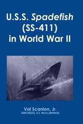 U. S. S. Spadefish (SS-411) in World War II