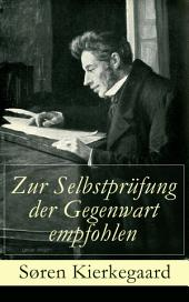 Zur Selbstprüfung der Gegenwart empfohlen (Vollständige Ausgabe): Schriften zur Religion