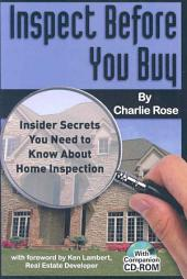 Inspect Before You Buy: Insider Secrets You Need to Know about Home Inspection--with Companion CD-ROM
