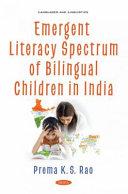 Emergent Literacy Spectrum of Bilingual Children in India