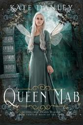 Queen Mab: A Tale Entwined in Shakespeare's Romeo and Juliet