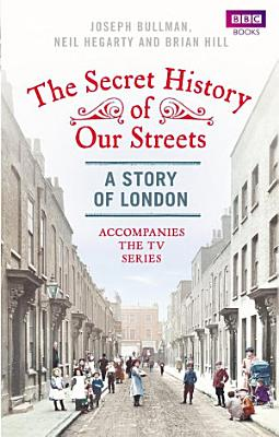 The Secret History of Our Streets PDF