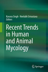 Recent Trends in Human and Animal Mycology