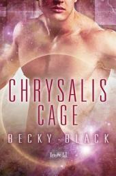 Chrysalis Cage
