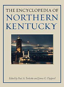 The Encyclopedia of Northern Kentucky PDF