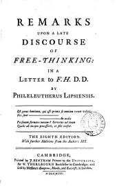 Remarks Upon a Late Discourse of Free-thinking:: In a Letter to F. H.