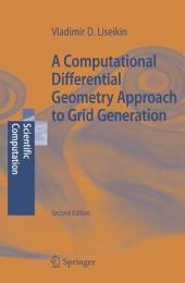 A Computational Differential Geometry Approach to Grid Generation: Edition 2