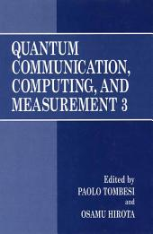 Quantum Communication, Computing, and Measurement 3