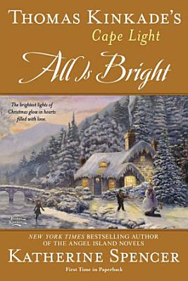 Thomas Kinkade s Cape Light  All Is Bright