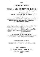 The Physician's Dose and Symptom Book ...
