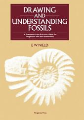 Drawing & Understanding Fossils: A Theoretical and Practical Guide for Beginners with Self-assessment