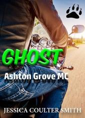 Ghost: Ashton Grove MC