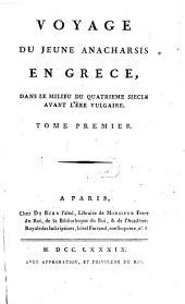 Voyage du jeune Anacharsis en Grèce: dans le milieu du quatrième siècle avant l'ère vulgaire, Volume1