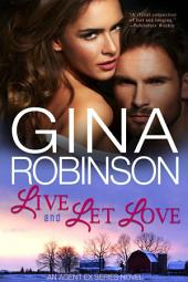 Live and Let Love: An Agent Ex Series Novel