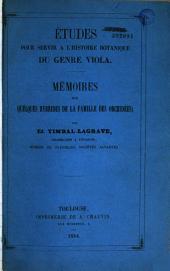 Etudes pour servir à l'histoire botanique du genre Viola. Mémoires sur quelques hybrides de la famille des Orchidées