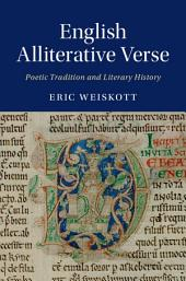 English Alliterative Verse: Poetic Tradition and Literary History