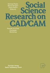 Social Science Research on CAD/CAM: Results of a First European Workshop
