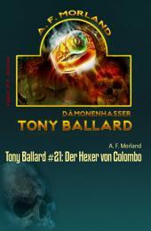 Tony Ballard #21: Der Hexer von Colombo: Horror-Roman