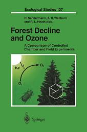 Forest Decline and Ozone: A Comparison of Controlled Chamber and Field Experiments