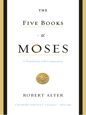The Five Books of Moses  A Translation with Commentary