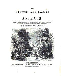 The History and Habits of Animals PDF