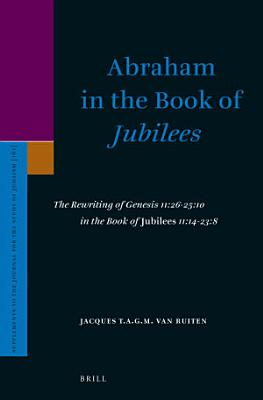 Abraham in the Book of Jubilees